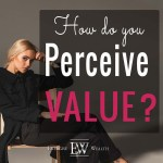 How To Make Money (Part 4): The Perception of Value