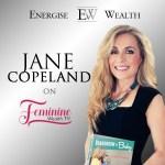 Episode #10 Feminine Wealth TV: Jane Copeland – Boardroom to Baby to Business