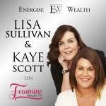 Episode #8 Feminine Wealth TV: Making a Partnership Work with Kaye Scott & Lisa Sullivan Smith
