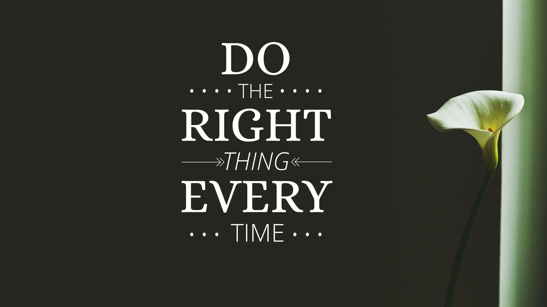 Management Philosophy Do The Right Thing Every Time