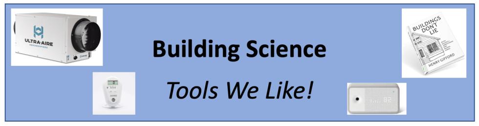 Building Science Tools We Like