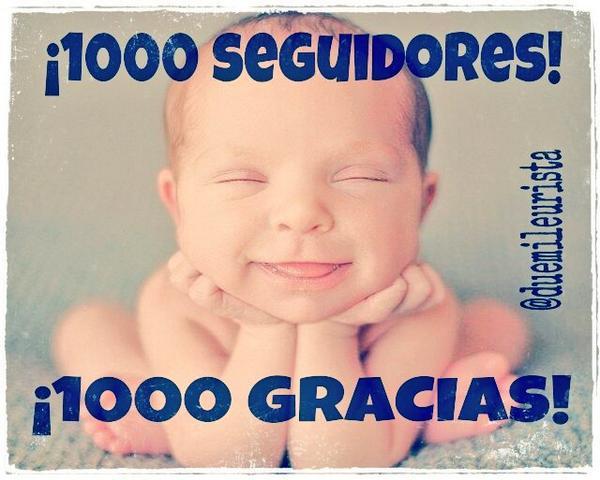 Mil seguidores, mil gracias.