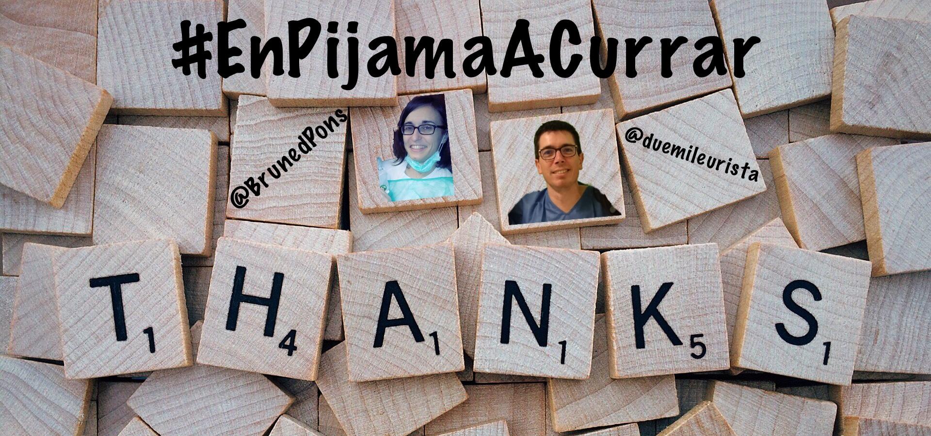 #EnPijamaACurrar Gracias