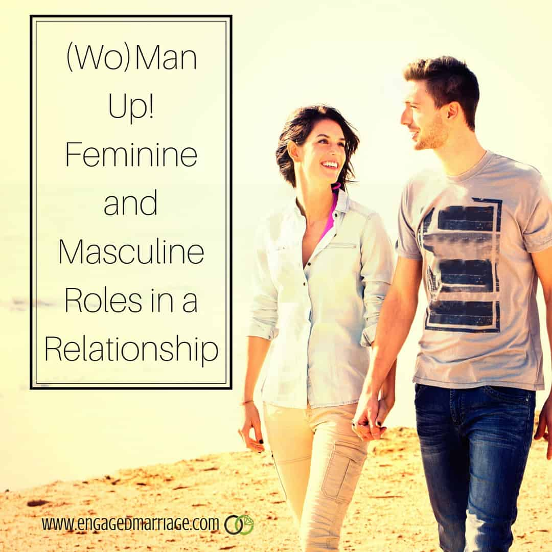 WoMan Up Feminine and Masculine Roles in a Relationship