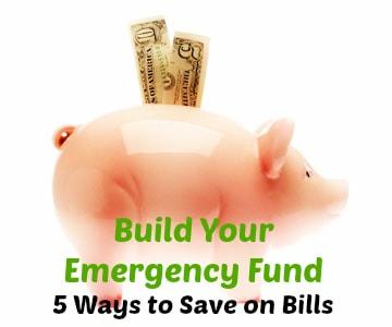 Build Your Emergency Fund - 5 Ways to Save on Bills