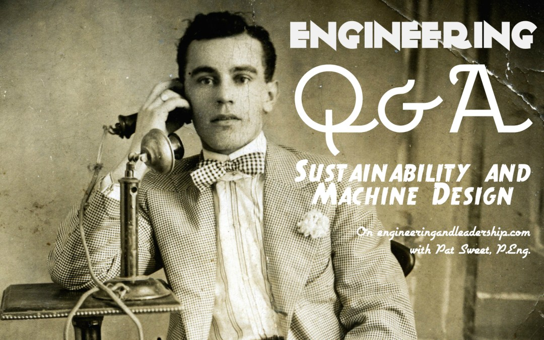 Engineering Q&A – Sustainability & Machine Design