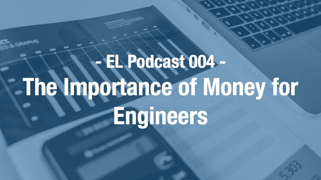 Engineering and Leadership - The importance of money for engineers