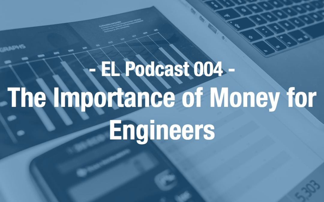 EL 004 – The importance of money for engineers