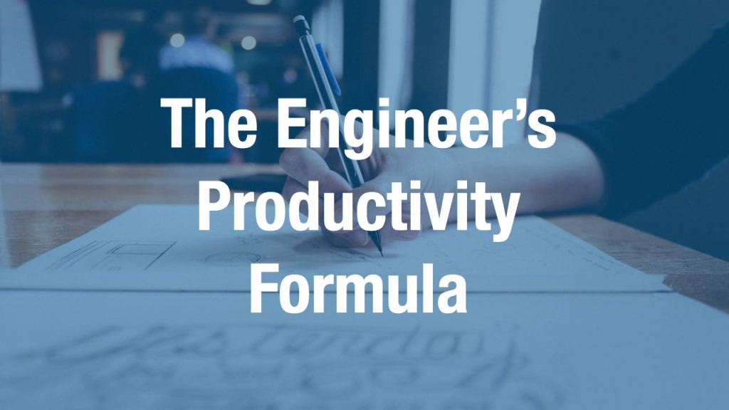 Engineering and Leadership || Productivity Formula