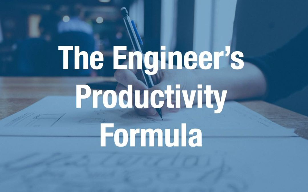 The engineer's productivity formula