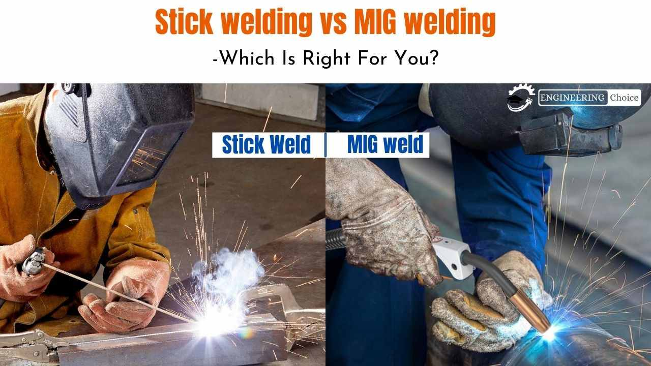 Stick Weld Vs MIG Weld Which Is Right For You