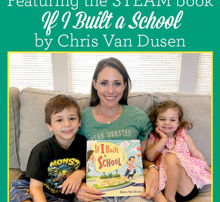What would you put in your school? | Featuring the STEAM book If I Built a School by Chris Van Dusen