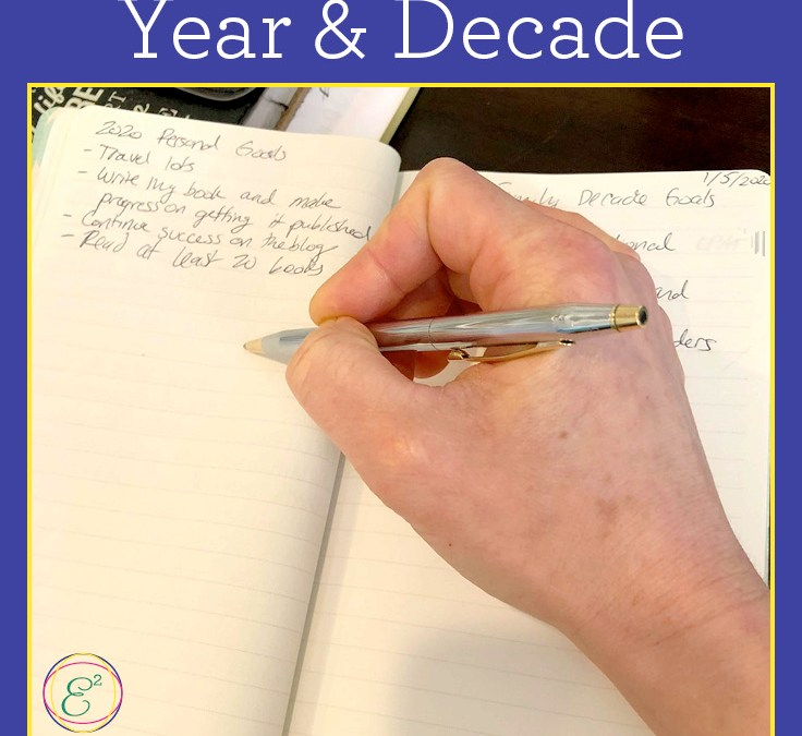 2020: Goal Setting for the Year and Decade