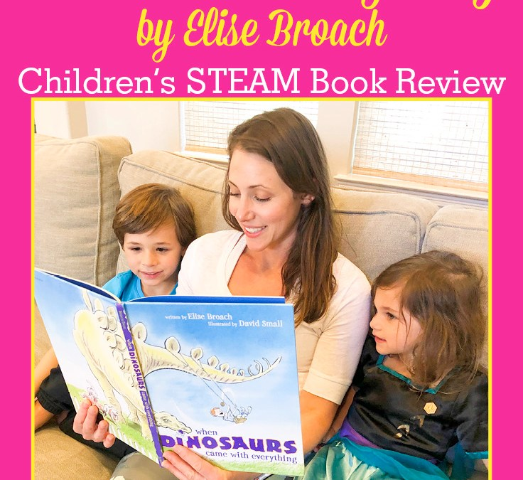 When Dinosaurs Came with Everything by Elise Broach | Children's STEAM Book Review
