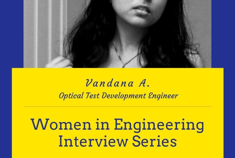 Women in Engineering Interview Series – Vandana A.