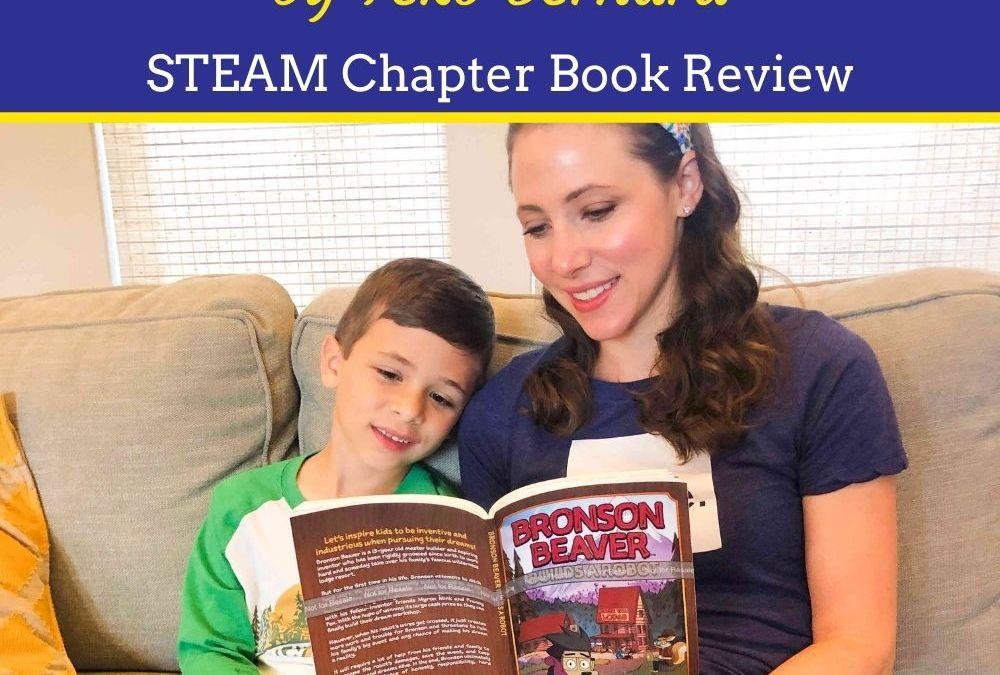 Bronson Beaver Builds a Robot by Teko Bernard | STEAM Chapter Book Review