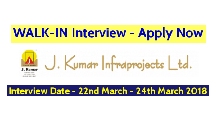 J. Kumar Infraprojects Ltd WALK-IN Interview On 22nd March - 24th March 2018 - Apply Now