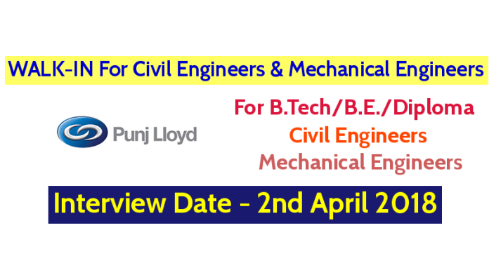 Punj Lloyd Ltd WALK-IN For Civil Engineers and Mechanical Engineers Interview Date - 2nd April 2018