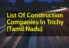 List Of Construction Companies In Trichy (Tamil Nadu)