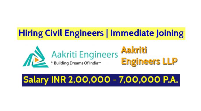 Aakriti Engineers LLP Hiring Civil Engineers Immediate Joining Salary INR 2,00,000 - 7,00,000 P.A.