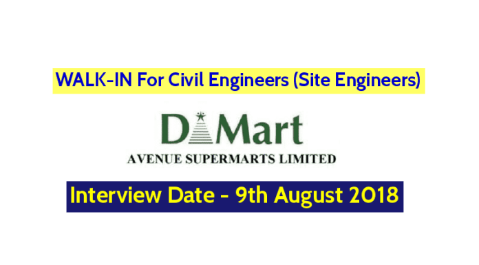 Avenue Supermarts Limited WALK-IN For Civil Engineers (Site Engineers) Interview Date - 9th August 2018
