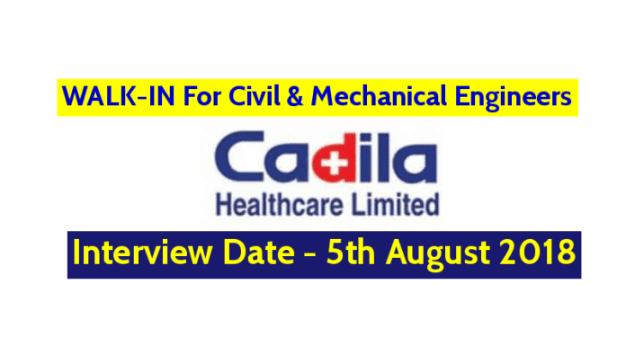 Cadila Healthcare Limited WALK-IN For Civil & Mechanical Engineers Interview Date - 5th August 2018