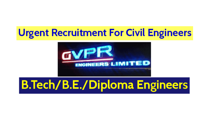 GVPR Engineers Limited Urgent Recruitment For Civil Engineers B.TechB.E.Diploma