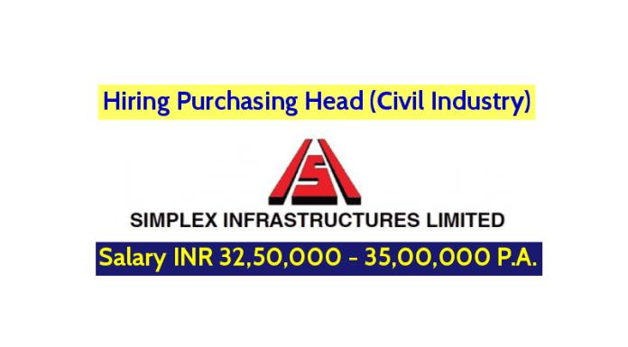 Simplex Infrastructures Ltd Hiring Purchasing Head (Civil Industry) Salary INR 32,50,000 - 35,00,000 P.A.