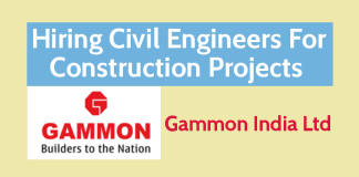 Gammon India Ltd Hiring Civil Engineers For Construction Projects Apply Now