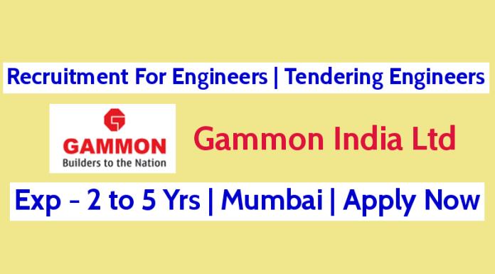 Gammon India Ltd Recruitment For Engineers Tendering Engineers Exp - 2 to 5 Yrs Mumbai
