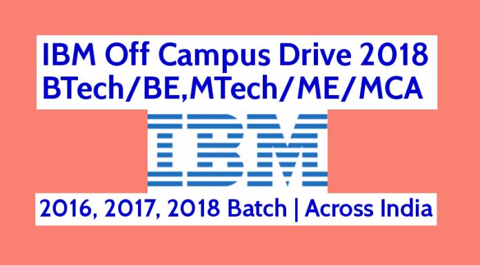 IBM Off Campus Drive 2018 BTechBE,MTechMEMCA 2016, 2017, 2018 Batch Across India