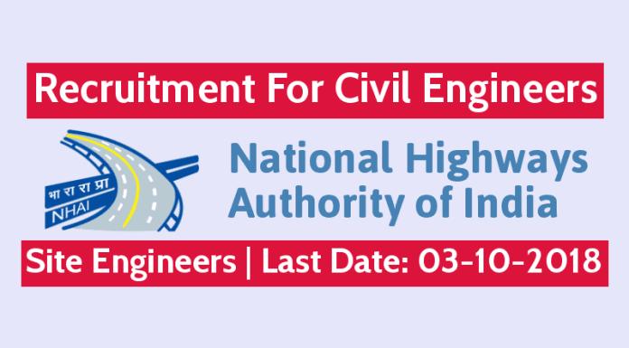 NHAI Recruitment 2018 For Civil Engineers Site Engineers Last Date 3rd October 2018