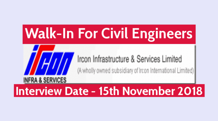 Ircon Infrastructure & Services Ltd Walk-In For Civil Engineers Interview Date - 15th November 2018