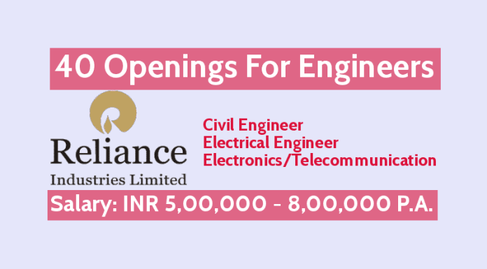 Reliance Industries Ltd 40 Openings For Engineers Civil, Electrical, & ElectronicsTelecommunication