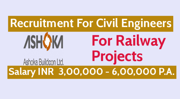 Ashoka Buildcon Ltd Recruitment For Civil Engineers For Railway Projects Salary INR 3,00,000 - 6,00,000 P.A.