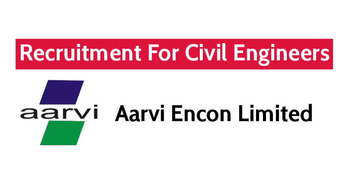 Aarvi Encon Limited Recruitment For Civil Engineers Apply Now