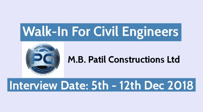 M.B. Patil Constructions Ltd Walk-In For Civil Engineers 5th - 12th Dec Junior Engineer, Site Engineer, & Supervisor