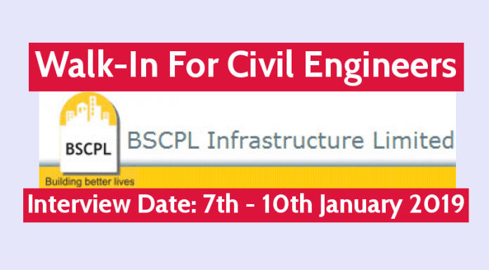 BSCPL Infrastructure Ltd Walk-In For Civil Engineers Interview Date 7th - 10th January 2019