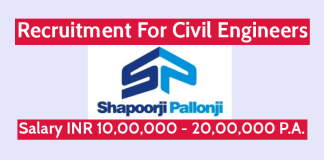 Shapoorji Pallonji Recruitment For Civil Engineers Salary INR 10,00,000 - 20,00,000 P.A.
