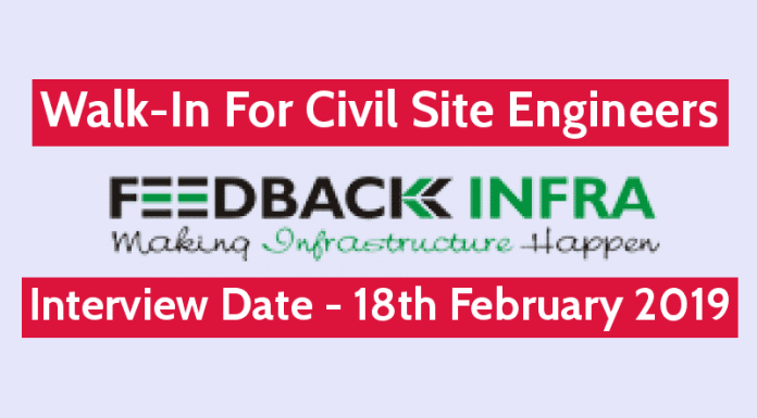 Feedback Infra Pvt Ltd Walk-In For Civil Site Engineers Interview Date - 18th February 2019