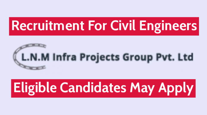 L.N. Malviya Infra Projects Pvt Ltd Recruitment For Civil Engineers Eligible Candidates May Apply