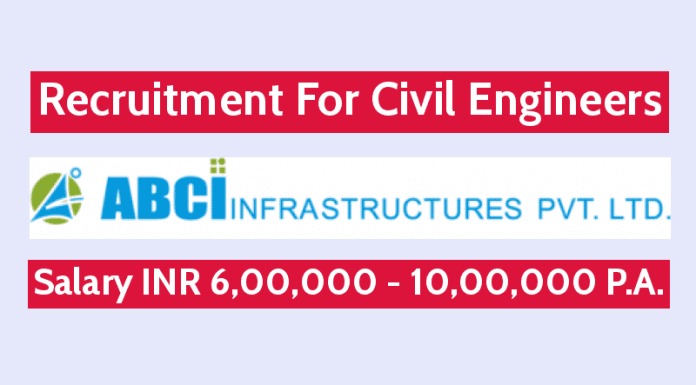 ABCI Infrastructures Pvt Ltd Recruitment For Civil Engineers Salary INR 6,00,000 - 10,00,000 P.A.