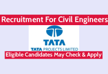 Tata Projects Ltd Recruitment For Civil Engineers Eligible Candidates May Check & Apply