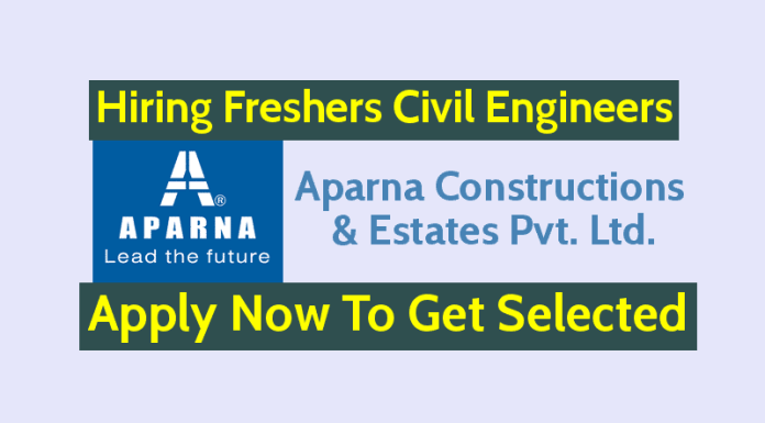 Aparna Constructions Hiring Freshers Civil Engineers Apply Now To Get Selected