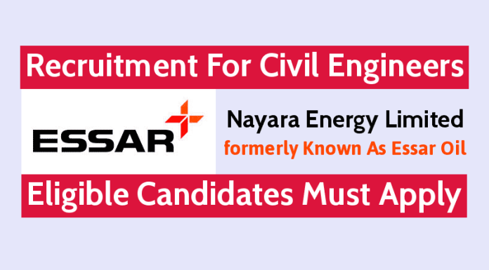 Nayara Energy Ltd Recruitment For Civil Engineers Eligible Candidates Must Apply