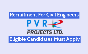 PVR Projects Limited Recruitment For Civil Engineers Eligible Candidates Must Apply