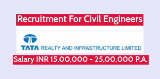 Tata Realty And Infrastructure Recruitment For Civil Engineers Salary INR 15,00,000 - 25,00,000 PA.