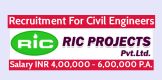 RIC Projects Pvt Ltd Recruitment For Civil Engineers Salary INR 4,00,000 - 6,00,000 P.A.