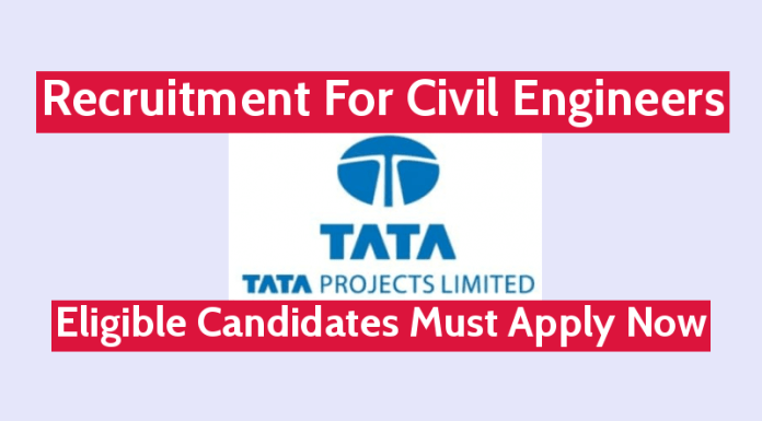 TATA Projects Ltd Recruitment For Civil Engineers Eligible Candidates Must Apply Now