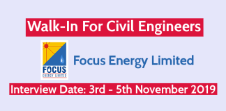 Focus Energy Limited Walk-In For Civil Engineers Interview Date 3rd - 5th November 2019
